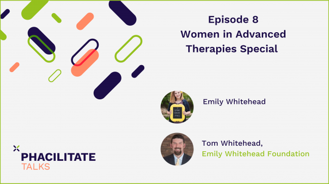 Episode 8 – Women In Advanced Therapies Special with Tom & Emily Whitehead